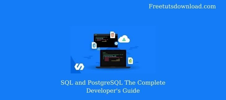 SQL and PostgreSQL The Complete Developer's Guide