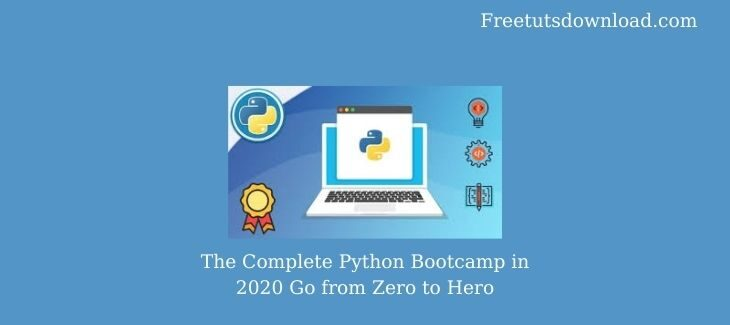 The Complete Python Bootcamp in 2020 Go from Zero to Hero