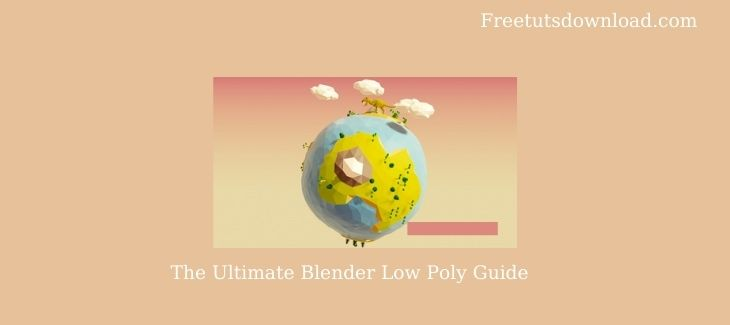 The Ultimate Blender Low Poly Guide