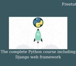 The complete Python course including Django web framework