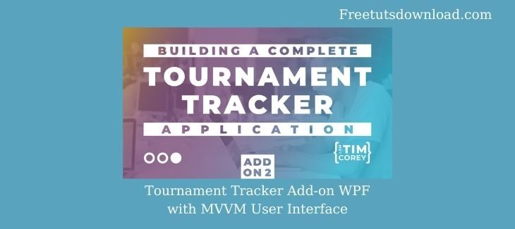 Tournament Tracker Add-on WPF with MVVM User Interface