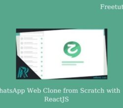 WhatsApp Web Clone from Scratch with ReactJS