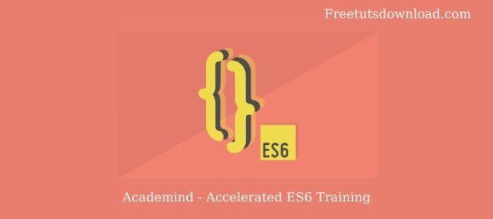 Academind - Accelerated ES6 Training