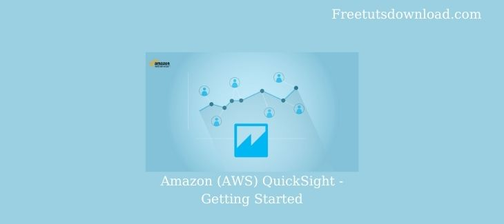 Amazon (AWS) QuickSight - Getting Started