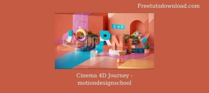Cinema 4D Journey - motiondesignschool