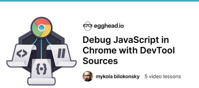[Egghead] Debug JavaScript in Chrome with DevTool Sources