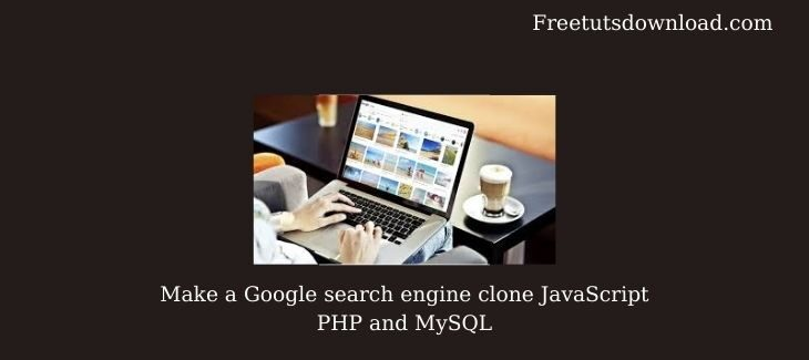 Make a Google search engine clone JavaScript PHP and MySQL