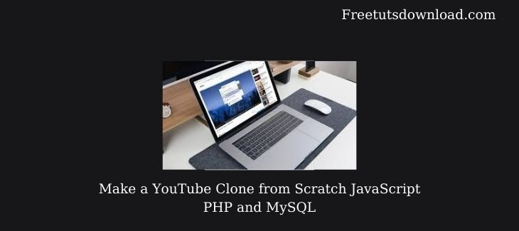 Make a YouTube Clone from Scratch JavaScript PHP and MySQL