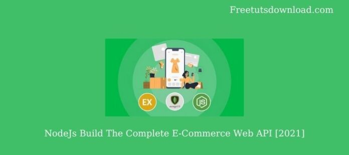 NodeJs Build The Complete E-Commerce Web API [2021]