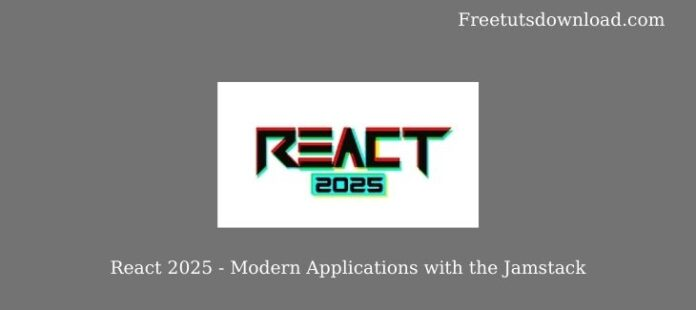 React 2025 - Modern Applications with the Jamstack