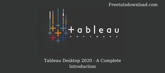 Tableau Desktop 2020 - A Complete Introduction