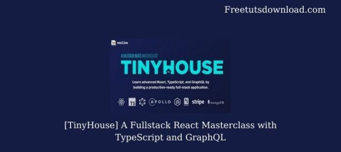 [TinyHouse] A Fullstack React Masterclass with TypeScript and GraphQL