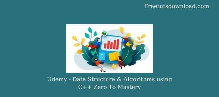 Udemy - Data Structure & Algorithms using C++ Zero To Mastery