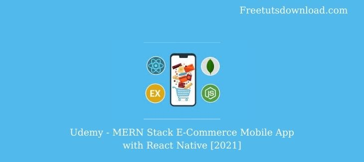 Udemy - MERN Stack E-Commerce Mobile App with React Native [2021] 2021-1