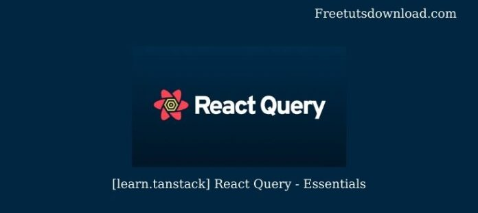 [learn.tanstack] React Query - Essentials