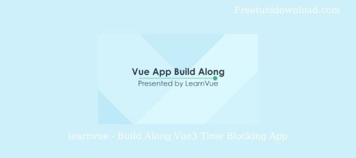 learnvue-Build Along Vue3 Time Blocking App