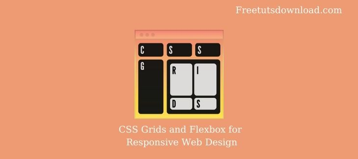 CSS Grids and Flexbox for Responsive Web Design
