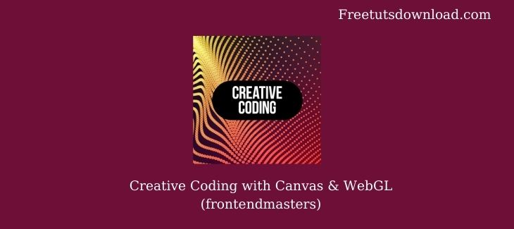 Creative Coding with Canvas & WebGL (frontendmasters)