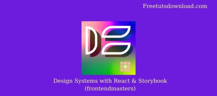Design Systems with React & Storybook (frontendmasters)