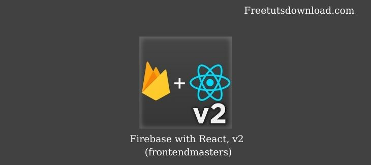 Firebase with React, v2 (frontendmasters)