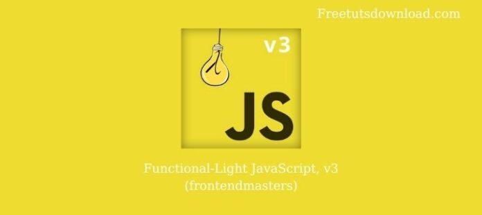 Functional-Light JavaScript, v3 (frontendmasters)