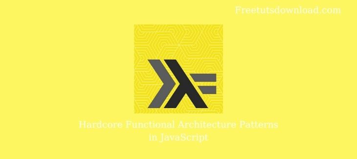 Hardcore Functional Architecture Patterns in JavaScript