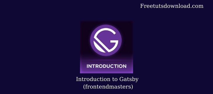 Introduction to Gatsby (frontendmasters)