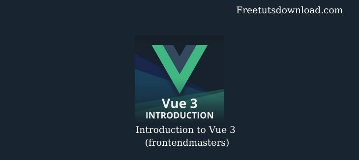 Introduction to Vue 3 (frontendmasters)
