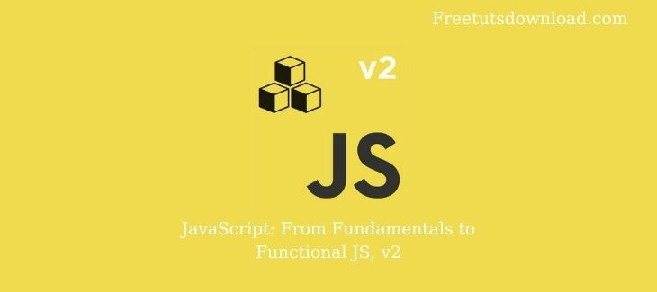 JavaScript: From Fundamentals to Functional JS, v2