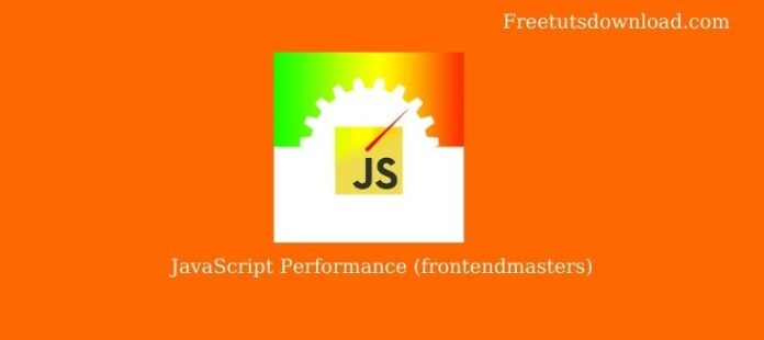 JavaScript Performance (frontendmasters)