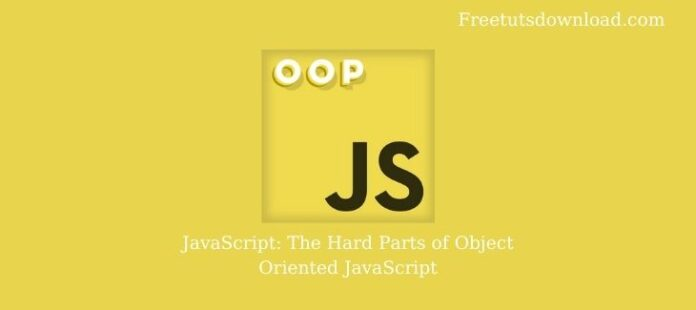 JavaScript: The Hard Parts of Object Oriented JavaScript