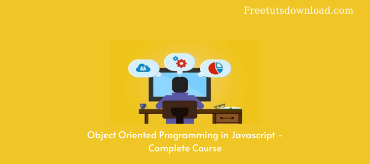 Object Oriented Programming in Javascript - Complete Course