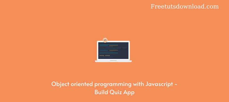 Object oriented programming with Javascript - Build Quiz App