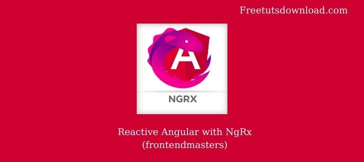 Reactive Angular with NgRx (frontendmasters)