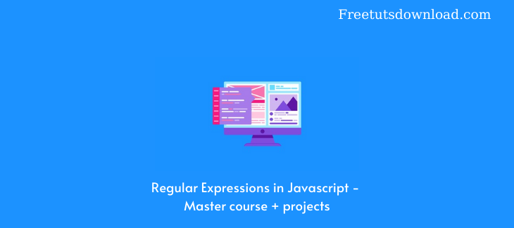 Regular Expressions in Javascript - Master course + projects