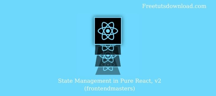 State Management in Pure React, v2 (frontendmasters)