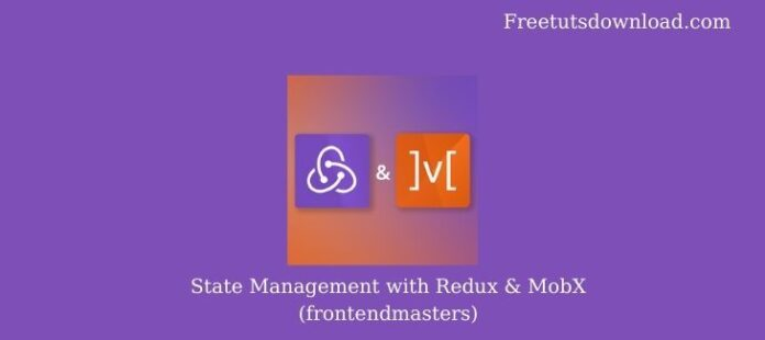 State Management with Redux & MobX (frontendmasters)
