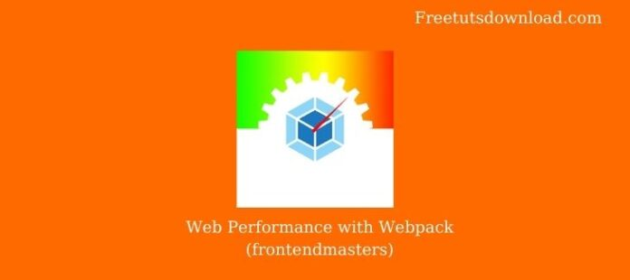 Web Performance with Webpack (frontendmasters)