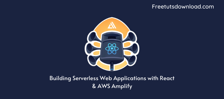 Building Serverless Web Applications with React & AWS Amplify