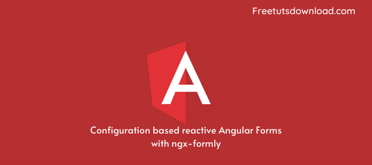 Configuration based reactive Angular Forms with ngx-formly