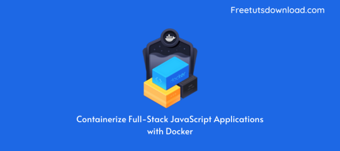 Containerize Full-Stack JavaScript Applications with Docker