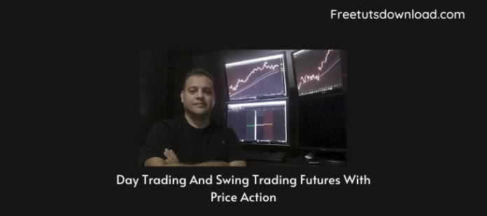 Day Trading And Swing Trading Futures With Price Action