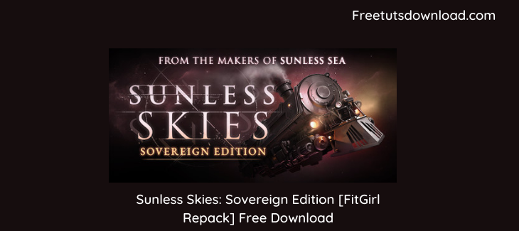 Sunless Skies: Sovereign Edition [FitGirl Repack]