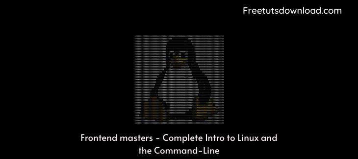 Frontend masters - Complete Intro to Linux and the Command-Line
