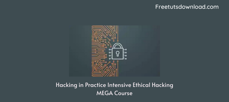 Hacking in Practice Intensive Ethical Hacking MEGA Course