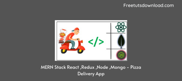 MERN Stack React ,Redux ,Node ,Mongo - Pizza Delivery App