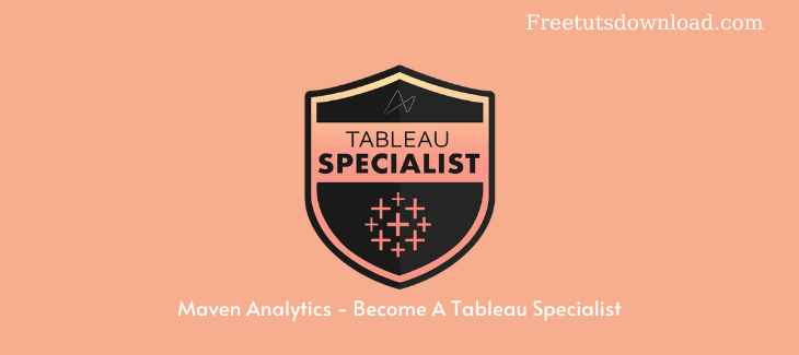 Maven Analytics - Become A Tableau Specialist