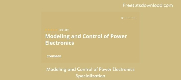 Modeling and Control of Power Electronics Specialization