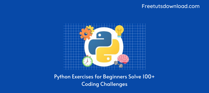 Python Exercises for Beginners Solve 100+ Coding Challenges