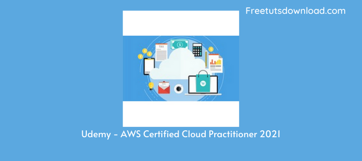 Udemy - AWS Certified Cloud Practitioner 2021
